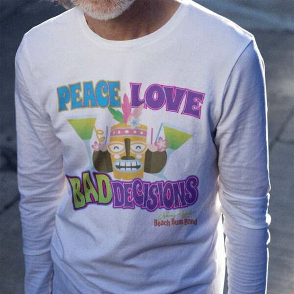 Johnny Russler and the Beach Bum Band Peace Love and Bad Decisions Unisex Long Sleeve Tee