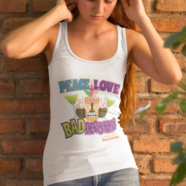 Beach Bum Band Peace Love and Bad Decisions Ladies Racerback Tank